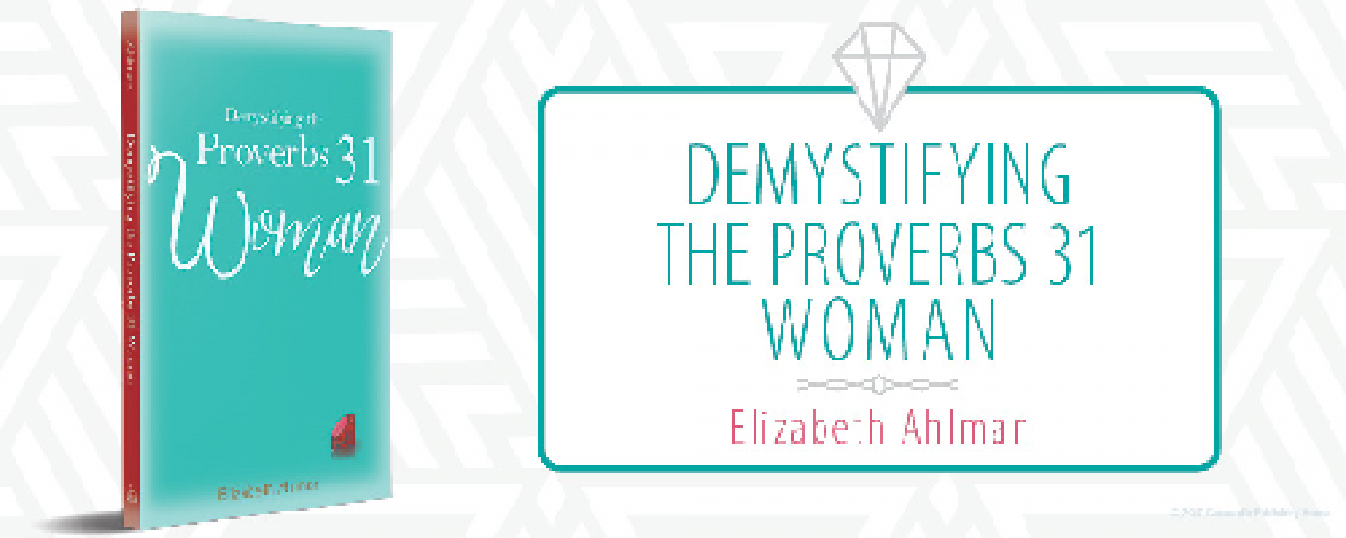 Book Of The Month For April 2018: Embracing Godly Character: Demystifying the Proverbs 31 Woman