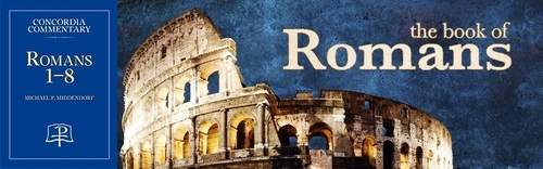 Book of the Month for August 2013: Romans 1-8 (Concordia Commentary)