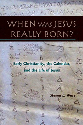 Book of The Month for December 2013: When Was Jesus Really Born? Early Christianity, the Calendar, and the Life of Jesus - Image 1