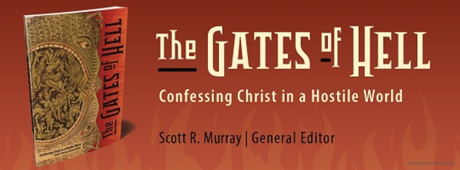 Book Of The Month For February 2018:  The Gates of Hell: Confessing Christ in a Hostile World