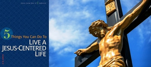Book of the Month for November 2013: 5 Things You Can Do to Live a Jesus-Centered Life