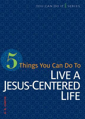 Book of the Month for November 2013: 5 Things You Can Do to Live a Jesus-Centered Life - Image 1