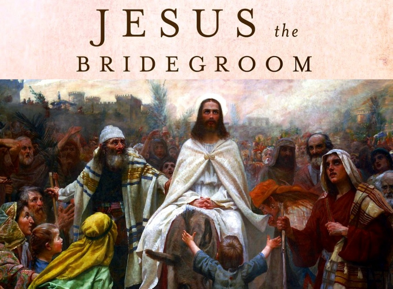 Christ the King: Bridegroom of the Daughter of Zion - John 12:12-19 / Pr. Ted Giese / Palm Sunday