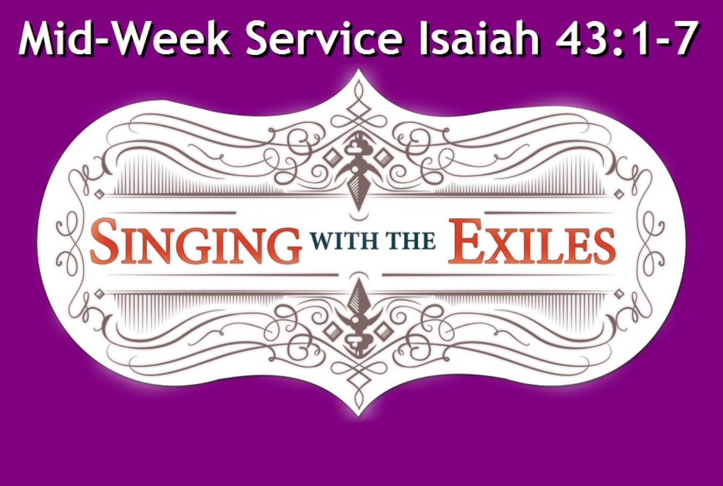 Lenten Exchange Mid-Week Isaiah 43:1-7 - Rev. Daryl Solie