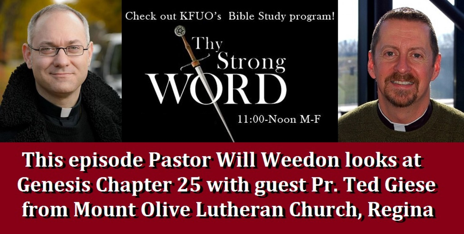 Thy Strong Word - Radio Bible Study - Genesis 25