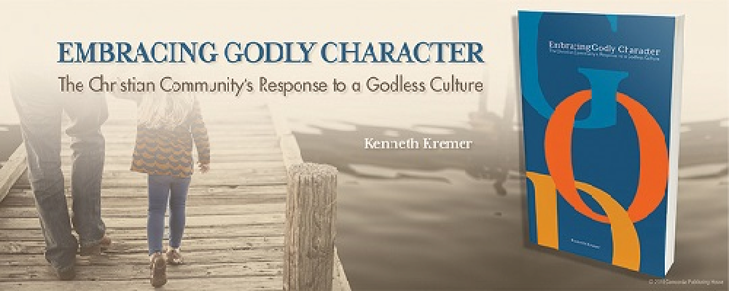 Book Of The Month For March 2018:  Embracing Godly Character: The Christian Community's Response to a Godless Culture