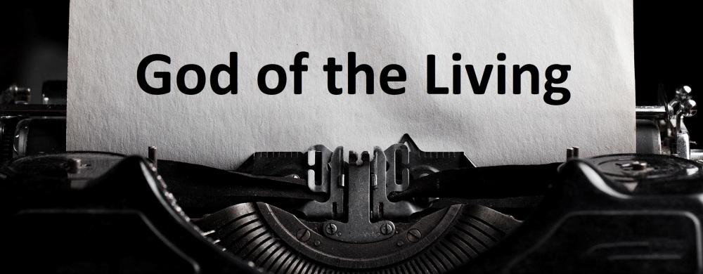 """God of the Living"" Sermon / Luke 20:27-40 / Pr. Ted A. Giese / Sunday November 10th 2019 / Season Of Pentecost / Mount Olive Lutheran Church - Image 1"