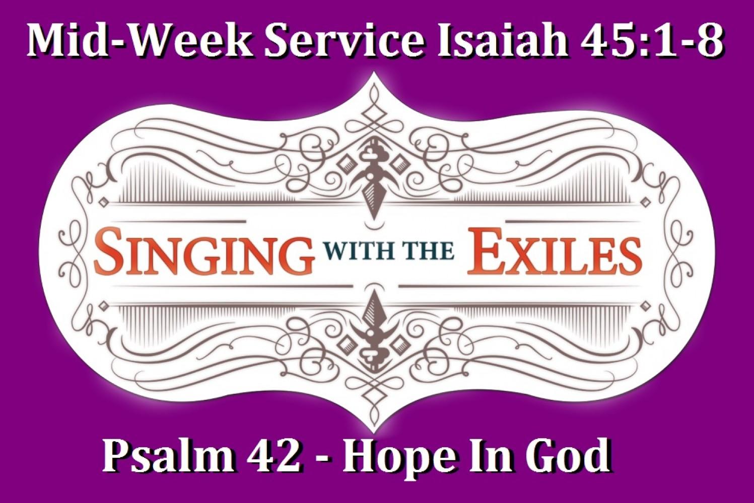 Lenten Exchange Mid-Week Psalm 42 & Isaiah 45:1-9 - Pastor Ted Giese