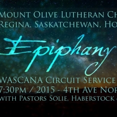 For Our Salvation - Epiphany Sermon / Friday January 6, 2017 / Guest Pastor Daryl Solie Of Prince of Peace Lutheran Church - Regina