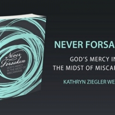 Book Of The Month For September 2018:  Never Forsaken: God's Mercy in the Midst of Miscarriage