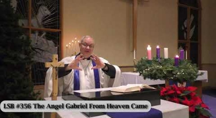 "Advent 3 Devotion / ""The Angel Gabriel From Heaven Came"" LSB #356 / Dec 16th 2020"
