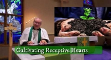 """Cultivating Receptive Hearts"" Sermon for Sunday July 12th"