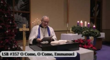 "Advent 4 Devotion / ""O Come, O Come, Emmanuel"" LSB #357 / Dec 23rd 2020"